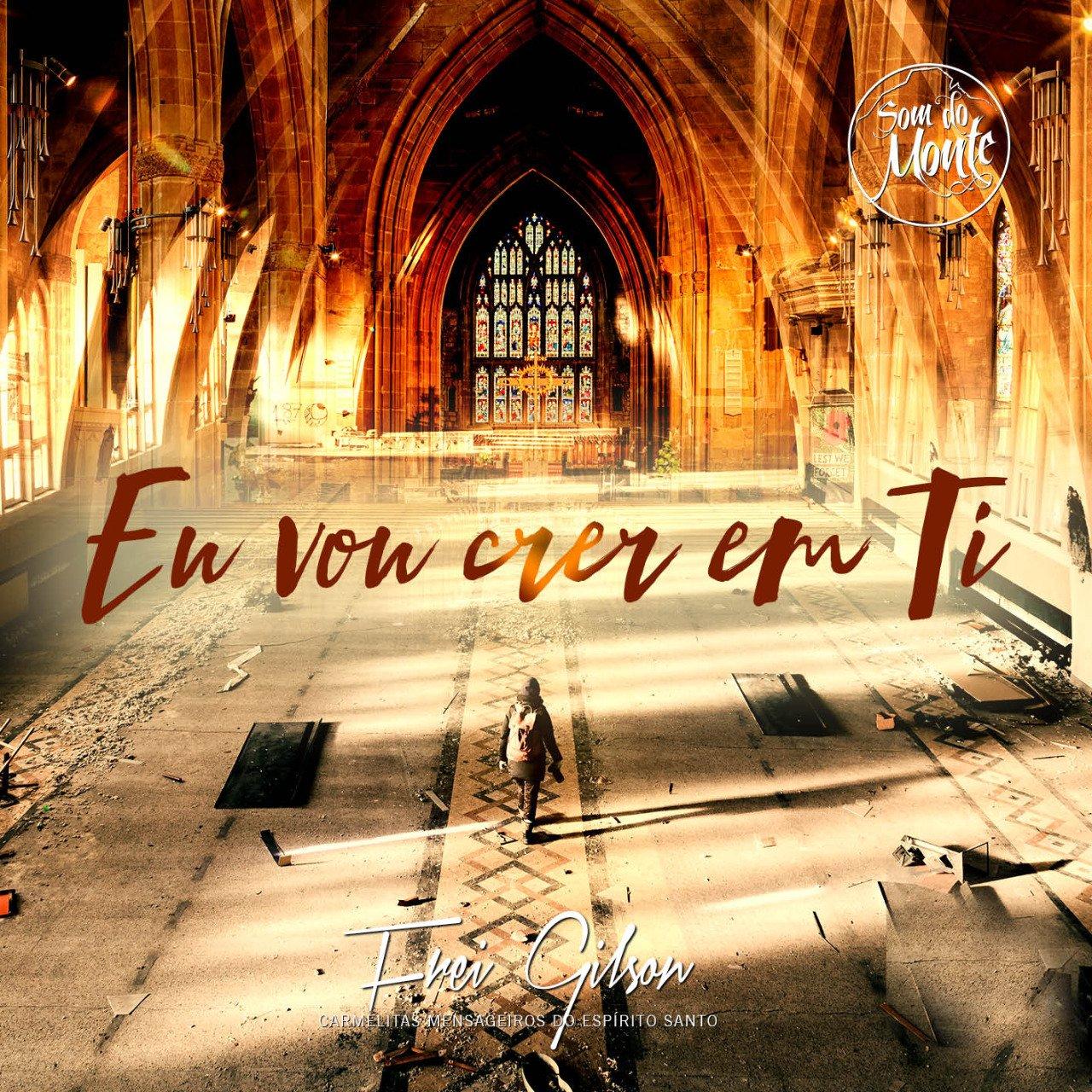 CD - Eu Vou Crer em Ti - Som do Monte - Carmelitas